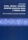 Ustroj, sintaksa i semantika infinitnih glagolskih oblika u turskom jeziku: Turski i hrvatski jezik u usporedbi i kontrastiranju