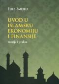 Uvod u islamsku ekonomiju i finansije - teorija i praksa
