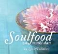 Soulfood za svaki dan 3