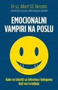 Emocionalni vampiri na poslu - Kako se izboriti sa šefovima i kolegama koji vas iscrpljuju