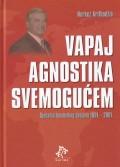 Vapaj agnostika svemogućem - Sjećanja bosanskog doajena 1991.-2001.