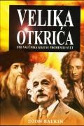 Velika otkrića - Sto naučnika koji su promenili svet