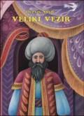 Veliki vezir - Istorijska drama u dva dijela (šest slika)
