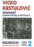 Vicko Krstulović - Memoari jugoslavenskog revolucionera 2 (1943-1945)