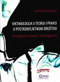 Viktimologija u teoriji i praksi u postkonfliktnom društvu - Perspektiva bosne i Hercegovine