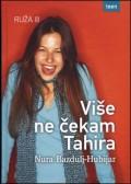 Više ne čekam Tahira (Ruža III)