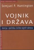 Vojnik i država: teorija i politika civilno-vojnih odnosa