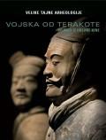 Vojska od terakote - Vojnici iz drevne Kine