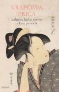 Vrapčeva priča - izabrane haiku pesme iz Edo perioda