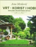 Vrt- korist i hobi, ekološki orijentirani vrtovi