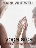 Yoga srca - iscjeljujuća snaga prisnosti
