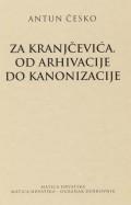 Za Kranjčevića. Od arhivacije do kanonizacije