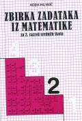Zbirka zadataka iz matematike za 2. razred gimnazije i drugih srednjih škola