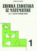 Zbirka zadataka iz matematike za 1. razred srednjih škola
