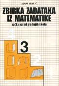 Zbirka zadataka iz matematike za 3. razred srednjih škola