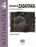 Matematika 4 - Zbirka zadataka za četvrti razred gimnazije