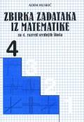 Zbirka zadataka iz matematike za 4. razred srednjih škola