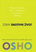 Zdrav emotivni život - pretvorite strah, bes i ljubomoru u kreativnu energiju