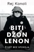 Biti Džon Lenon - Život bez spokoja
