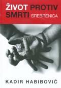 Život protiv smrti - Srebrenica