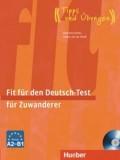 Fit für den Deutsch-Test für Zuwanderer Übungsbuch mit integrierter A2-B1, Audio-CD