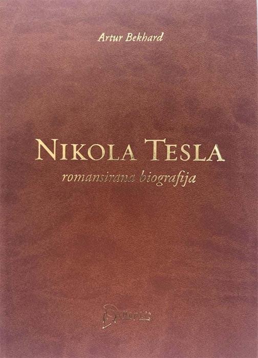 Nikola Tesla, romansirana biografija - Artur Bekhard ...